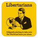 Is being a Libertarian hypocritical