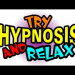 Learning to relax through hypnosis